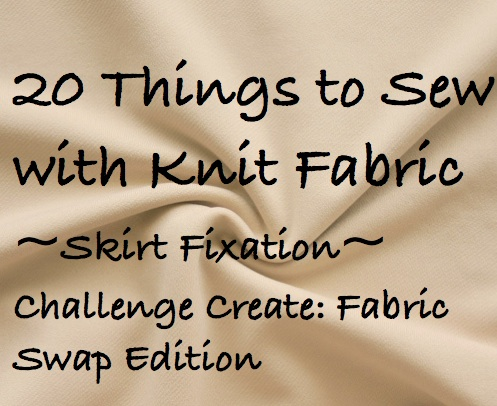 20 Things to Sew with Knit Fabric